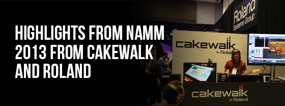 Cakewalk and Roland at NAMM